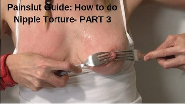 Painslut Guide: How to do Nipple Torture. Punish Submissive Sex Slave part3
