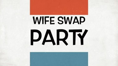 Wife Swap Party - MACK Movies